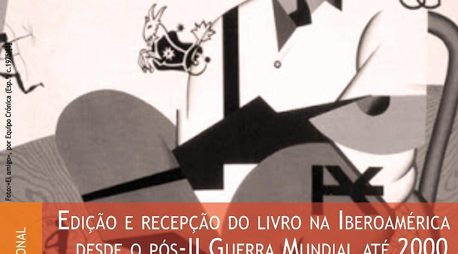 Edição e recepção do livro na Iberoamérica desde o pós-II Guerra Mundial